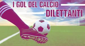 GDV I GOL DEL CALCIO DILETTANTI